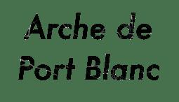 Arche De Port Blanc